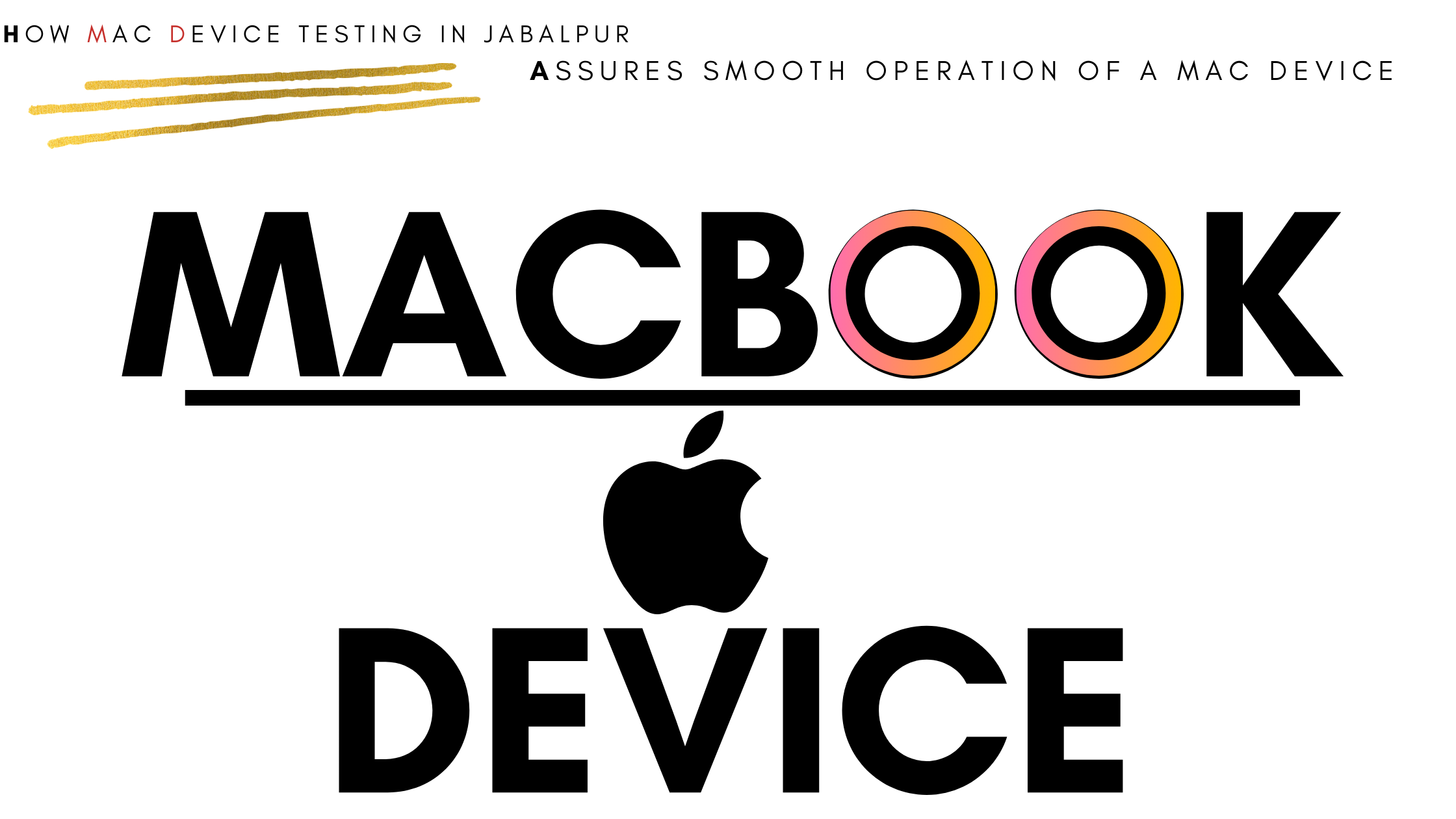 How Mac Device Testing in Jabalpur Assures Billion Smooth Operation of a Mac Device